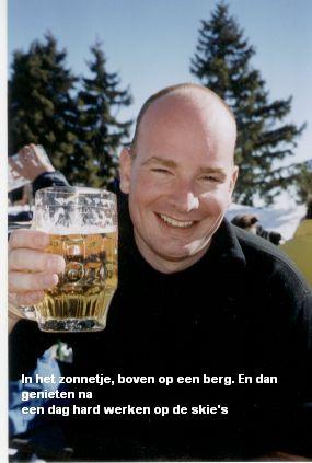 hehehe, effe skieen en dan boven op de berg een biertje...